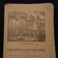 Libros antiguos: HISTORIA DE LOS SIETE SABIOS DE ROMA · PLIEGO DE CORDEL · MARCOS PÉREZ · 1880 H.. Lote 141479802