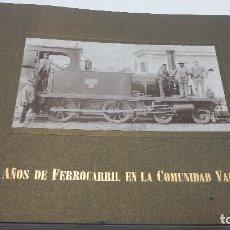 Libros antiguos: 150 AÑOS DEL FERROCARRIL EN LA COMUNIDAD VALENCIANA. Lote 141499190