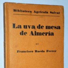 Libros antiguos: VITICULTURA ESPECIAL. LA UVA DE MESA DE ALMERIA. Lote 141507738