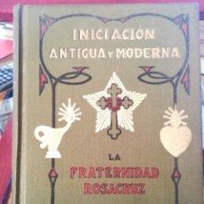 Livres anciens: INICIACION ANTIGUA Y MODERNA-FRATER. ROSACRUZ-MAX HEINDEL-LIBR. SINTES 1932-EXCELENTE. Lote 141516802