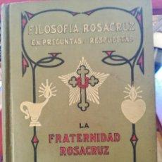 Libros antiguos: FILOSOFIA ROSACRUZ EN PREGUNTAS Y RESPUESTAS-FRAT. ROSACRUZ-MAX HEINDEL-APROX. 1925-30. Lote 141517090