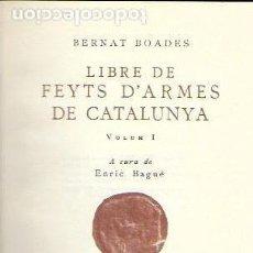 Libros antiguos: LIBRE DE FEYTS D' ARMES DE CATALUNYA VOL.1 / B. BOADES A CÀRREC DE E. BAGUÉ. BCN : BARCINO, 1930.. Lote 141521330