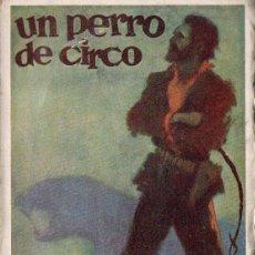 Libros antiguos: JACK LONDON : UN PERRO DE CIRCO (LUX, C. 1930). Lote 187145520