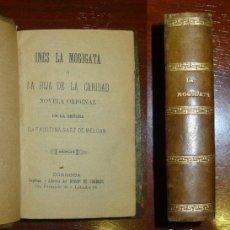 Libros antiguos: INÉS LA MOGIGATA O LA HIJA DE LA CARIDAD : NOVELA / ORIGINAL DE Dª FAUSTINA SÁEZ DE MELGAR. Lote 141532310