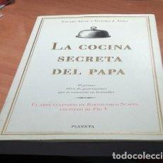 Livres anciens: LA COCINA SECRETA DEL PAPA. Lote 141585038