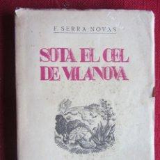 Libros antiguos: SOTA EL CEL DE VILANOVA. F. SERRA -NOVAS, MANUEL AMAT. ED. PRISMA 1932. Lote 141595246