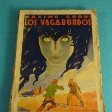 Libros antiguos: LOS VAGABUNDOS. MÁXIMO GORKI. PORTADA DE ARTURO BALLESTER. Lote 141682766