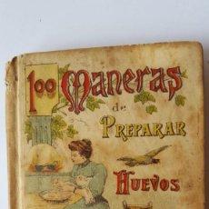 Libros antiguos: CALLEJA 100 MANERAS DE PREPARAR HUEVOS. Lote 141702858