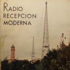 Libros antiguos: RADIO RECEPCIÓN MODERNA - AGUSTÍN RIU. Lote 141780558