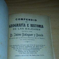 Libros antiguos: COMPENDIO DE GEOGRAFIA E HISTORIA DE LAS BALEARES. JAIME BALAGUER Y BOSCH. 1915. Lote 141817586