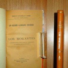 Libros antiguos: COTARELO Y MORÍ, EMILIO. LOS MORANTES : (EXTRACTADO DE DICCIONARIO BIOGRÁFICO Y BIBLIOGRÁFICO DE CAL. Lote 141824094