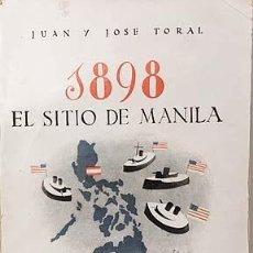 Libros antiguos: 1898. EL SITIO DE MANILA. (MEMORIAS DE UN VOLUNTARIO. JUAN Y JOSÉ TORAL. (COLONIAS. FILIPINAS. Lote 149658720