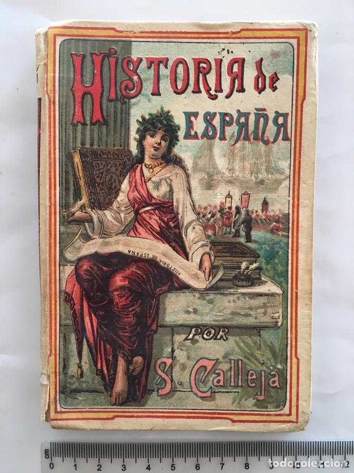 NOCIONES DE HISTORIA DE ESPAÑA. POR SATURNINO CALLEJA. AÑO 1896. (Libros Antiguos, Raros y Curiosos - Historia - Otros)