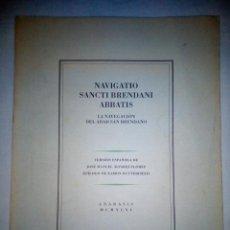 Libros antiguos: NAVIGATIO SANCTI BRENDANI ABBATIS. LA NAVEGACIÓN DEL ABAD SAN BRENDANO.. Lote 141903262