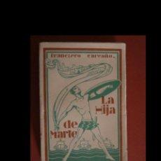 Livres anciens: LA HIJA DE MARTE. FRANCISCO CAREAÑO. Lote 141919810