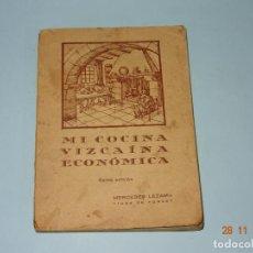 Libros antiguos: ANTIGUO LIBRO MI COCINA VIZCAINA ECONÓMICA DE MERCEDES LEZAMA VIUDA DE PORSET - 6ª EDICIÓN. Lote 141966850