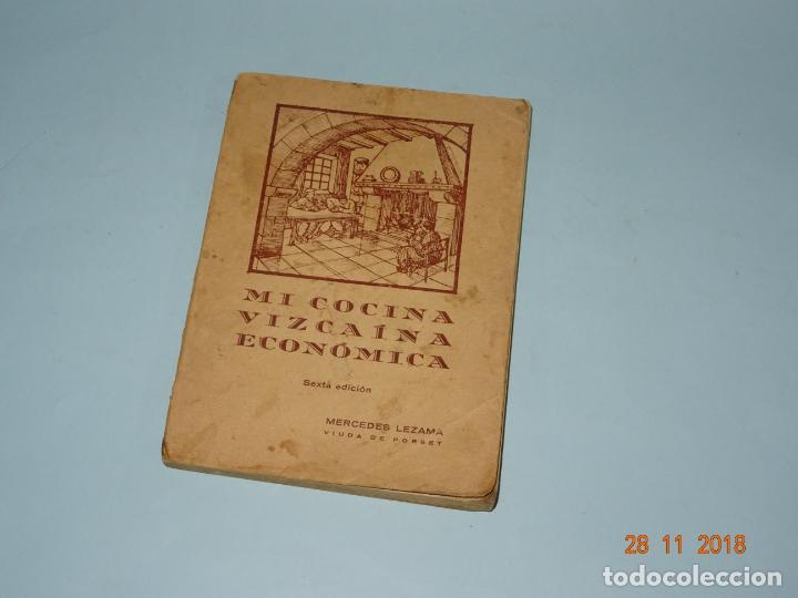 Libros antiguos: Antiguo Libro MI COCINA VIZCAINA ECONÓMICA de Mercedes Lezama Viuda de Porset - 6ª Edición - Foto 2 - 156665486