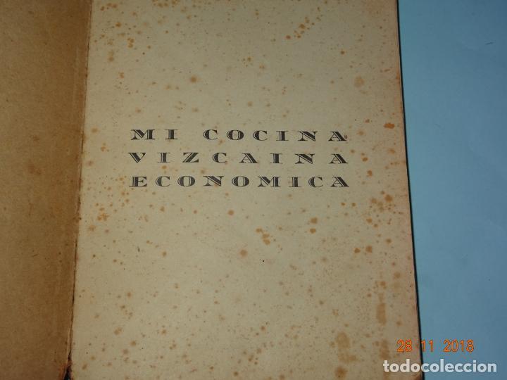 Libros antiguos: Antiguo Libro MI COCINA VIZCAINA ECONÓMICA de Mercedes Lezama Viuda de Porset - 6ª Edición - Foto 5 - 156665486