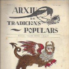 Libros antiguos: ARXIU DE TRADICIONS POPULARS. DIR. VALERI SERRA BOLDÚ. FASCICLE 1 MAIG 1928. 31X23CM. 64 P. . Lote 142063014