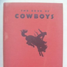 Libros antiguos: THE BOOK OF COWBOYS ( EL LIBRO DE LOS VAQUEROS ), DE HOLLING C. HOLLING. USA , 1936. Lote 142092302