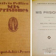 Libros antiguos: PELLICO (Y) FRANCO. MIS PRISIONES. MEMORIAS. (JUNTO CON:) BENJAMINA. NOVELA CONTEMPORÁNEA. 1925.. Lote 142138802