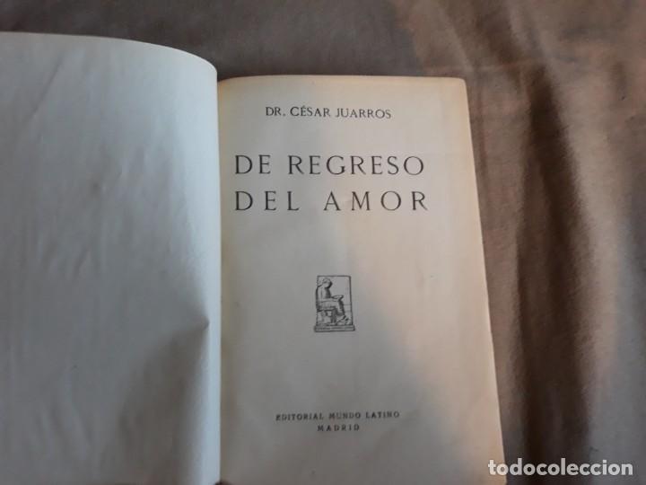 DE REGRESO DEL AMOR DR CESAR JUARROS - EDITORIAL MUNDO LATINO 1926 (Libros Antiguos, Raros y Curiosos - Pensamiento - Otros)