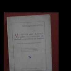 Libros antiguos: MOTIVOS QUE DETERMINARON LA EXALTACIÓN DE MADRID A CAPITALIDAD DE ESPAÑA. F. CARLOS SAINZ DE ROBLES. Lote 142164306