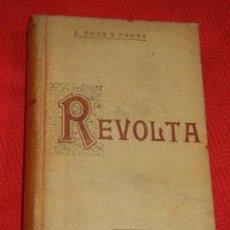Libros antiguos: REVOLTA, DE J.POUS I PAGES - FIDEL GIRO IMP. 1906 1A.EDICION. Lote 142171910