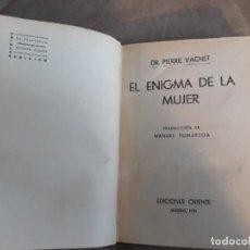 Libros antiguos: EL ENIGMA DE LA MUJER VACHET, DR. PIERRE - EDICIONES ORIENTE 1931. Lote 142184646