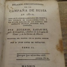 Libros antiguos: RELACIÓN CIRCUNSTANCIADA DE LA CAMPAÑA DE RUSIA EN 1812, CON LOS PLANOS DE LA BATALLA DEL MOSKWA, DE. Lote 142185730