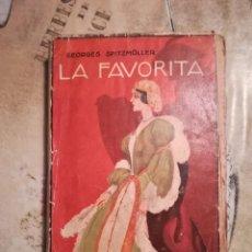 Libros antiguos: LA FAVORITA - GEORGES SPITZMÜLLER - 1ª EDICIÓN 1925. Lote 142195954