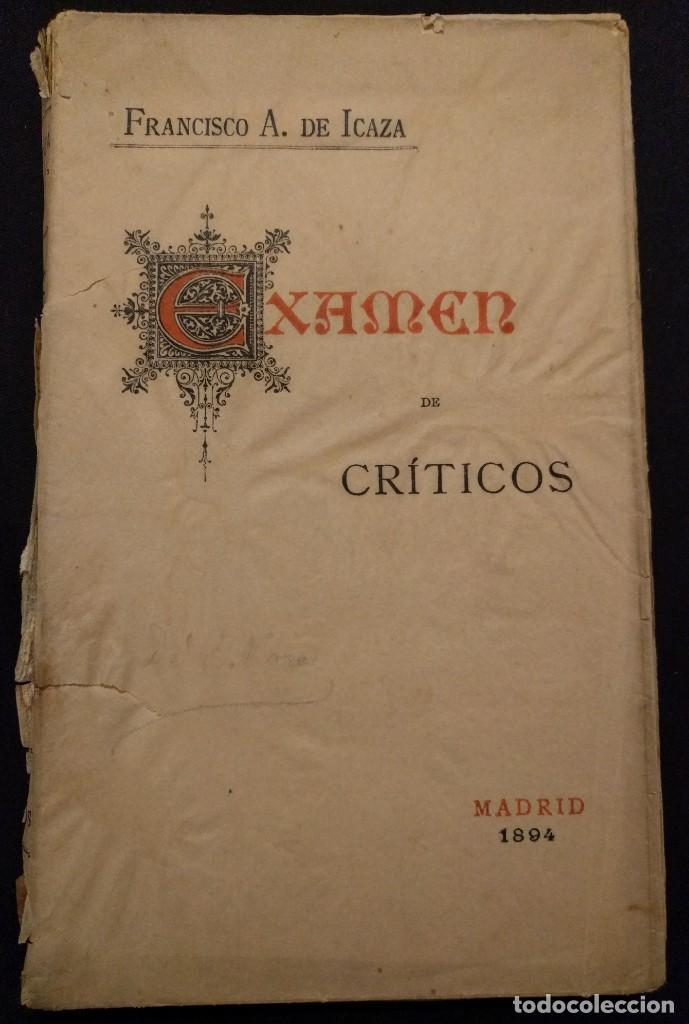 EXAMEN DE CRÍTICOS. FRANCISCO A. DE ICAZA. 1894. (Libros Antiguos, Raros y Curiosos - Pensamiento - Otros)