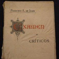 Libros antiguos: EXAMEN DE CRÍTICOS. FRANCISCO A. DE ICAZA. 1894.. Lote 142214786