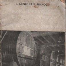 Libros antiguos: LIBRO FRANCIA E.NEGRE ET P. FRANÇOT - FLAMMARION - ECYCP. PAYSANNE J. LE ROY LADURIE VINS 1947 VINO. Lote 142255190
