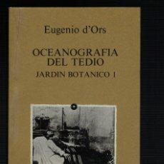Libros antiguos: EUGENIO D'ORS, OCEANOGRAFÍA DEL TEDIO. JARDÍN BOTÁNICO I. Lote 142292306