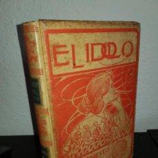 Libros antiguos: MONTANER SIMON , EL IDOLO, GARCIA LAVEDESE. Lote 142317030