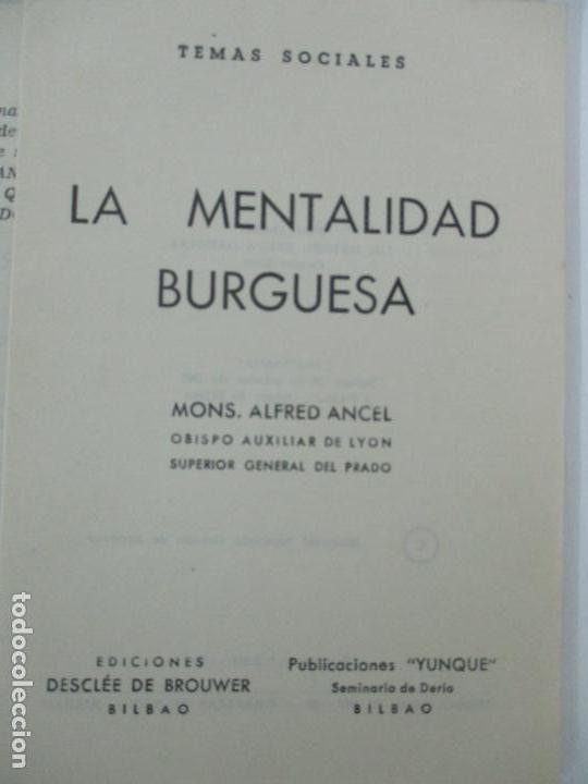 Libros antiguos: La Mentalidad Burguesa - Mons. Alfred Ancel - Temas Sociales - Año 1962 - Foto 3 - 142381622