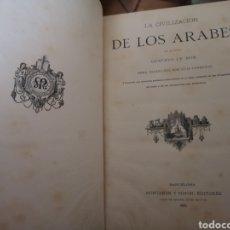 Libros antiguos: LA CIVILIZACIÓN DE LOS ARABES 1886 GUSTAVO LE BON. Lote 142423264