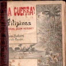 Libros antiguos: RICARDO BURGUETE : LA GUERRA - FILIPINAS (MAUCCI, 1902) MEMORIAS DE UN HERIDO. Lote 142434406