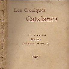 Libros antiguos: RECORT. CRÓNICA INÉDITA DEL SEGLE XV / G. TURELL. LES CRÒNIQUES CATALANES. BCN : L' AVENÇ, 1894.. Lote 142493466