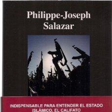 Livros antigos: PHILIPPE-JOSEPH SALAZAR : PALABRAS ARMADAS (ENTENDER Y COMBATIR LA PROPAGANDA TERRORISTA). 2016 . Lote 142510298