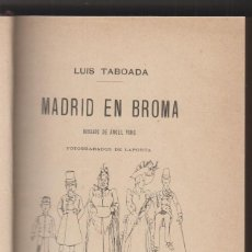Libros antiguos: LUIS TABOADA: MADRID EN BROMA. MADRID, FERNANDO FE, 1891. PRIMERA EDICIÓN. Lote 142553882