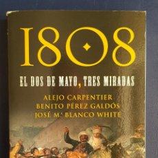 Libros antiguos: 1808 EL DOS DE MAYO, TRES MIRADAS. EL SIGLO DE LAS LUCES - 19 DE MARZO Y 2 DE MAYO - CARTA DUDÉCIMA. Lote 142563162
