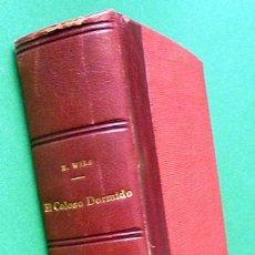 Libros antiguos: EL COLOSO DORMIDO - HERBERT WILD - EDICIONES MERCURIO - 1927 - NUEVO. Lote 142588666