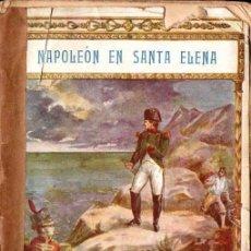 Libros antiguos: LAS CASES : NAPOLEON EN SANTA ELENA (HISPANO AMERICANA, PARÍS, C. 1900). Lote 142589738