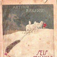 Libros antiguos: RANSOME : SEIS SEMANAS EN RUSIA EN 1919 (LEVANTINA, VALENCIA, C. 1920). Lote 142590234