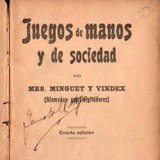 Libros antiguos: MINGUET Y VINDEX : JUEGOS DE MANOS Y DE SOCIEDAD (MAUCCI, 1904). Lote 142592978