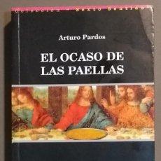 Libros antiguos: EL OCASO DE LAS PAELLAS. ARTURO PARDOS. R&B EDICIONES. 1998. COLECCIÓN SEXTO SENTIDO. BUEN ESTADO!. Lote 142618386