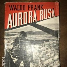 Libros antiguos: AURORA RUSA. WALDO FRANK. TRAD. JULIO HUICI. ESPASA-CALPE, 1933. PRIMERA ED.. Lote 142628742