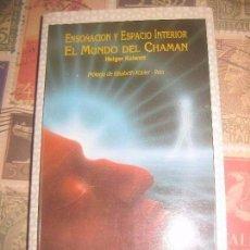 Libros antiguos: ENSOÑACIÓN Y ESPACIO INTERIOR. EL MUNDO DEL CHAMÁN. HOLGER KALWEIT. Lote 142677110